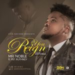 YOU REIGN BY NOBEL FT PST RUTHNEY