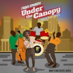 UNDER THE CANOPY BY FRANK EDWARDS LYRICS & MP3 DOWNLOAD
