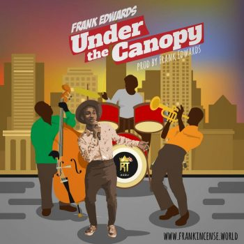 UNDER THE CANOPY BY FRANK EDWARDS , LYRICS