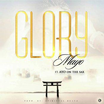 GLORY BY MAYO MATESUN FEAT AYO