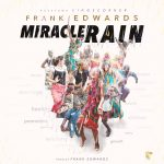 MIRACLE RAIN BY FRANK EDWARDS LYRICS & MP3 DOWNLOAD