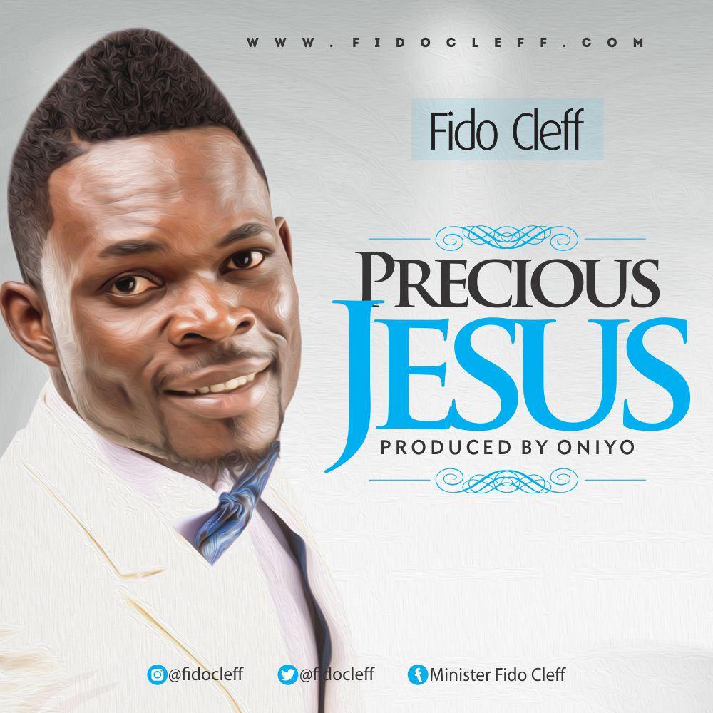 PRECIOUS JESUS BY FIDO CLEFF