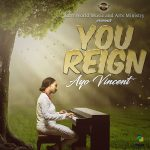 YOU REIGN BY AYO VINCENT