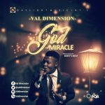 VAL DIMENSION – GOD OF MIRACLE