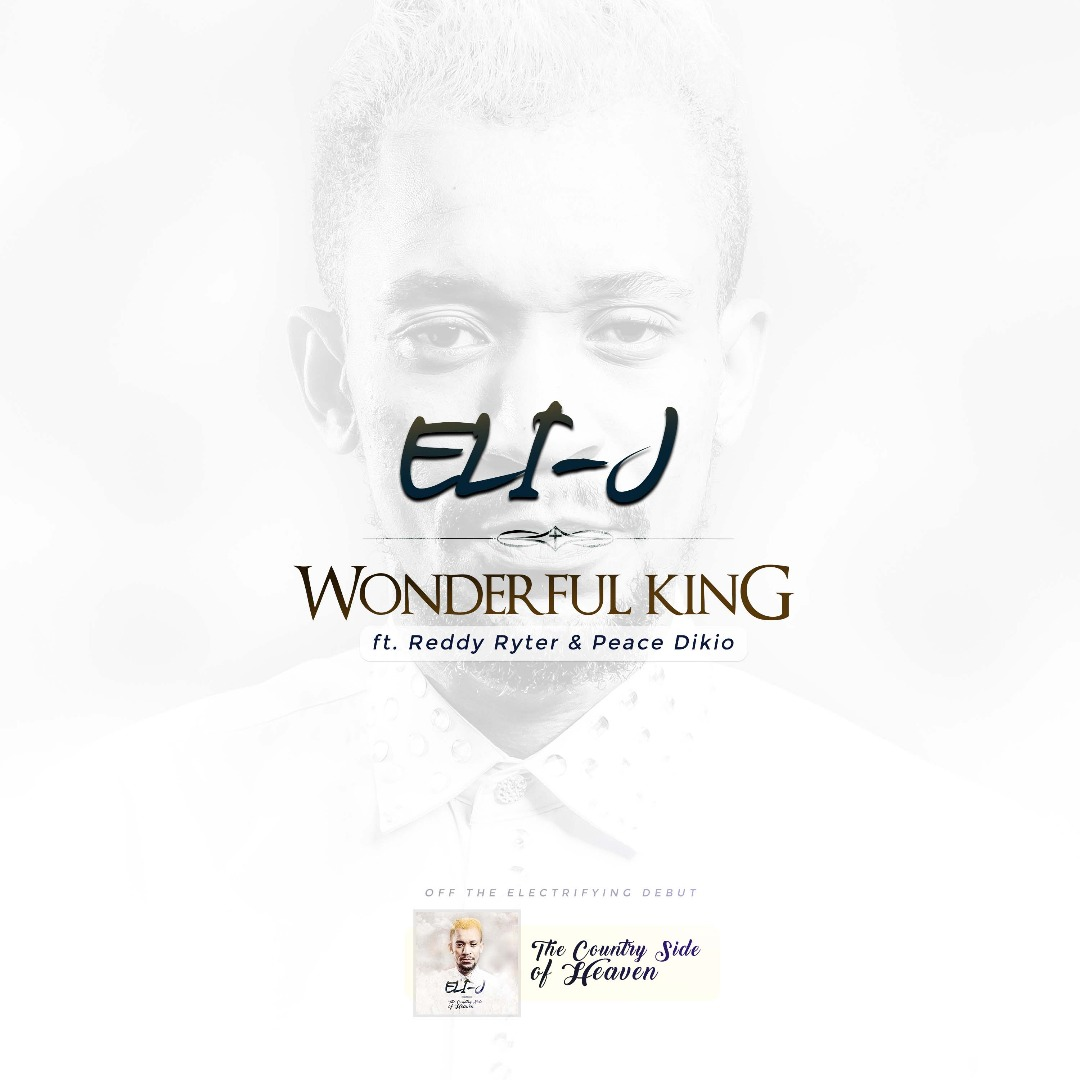 ELI-J – Wonderful King