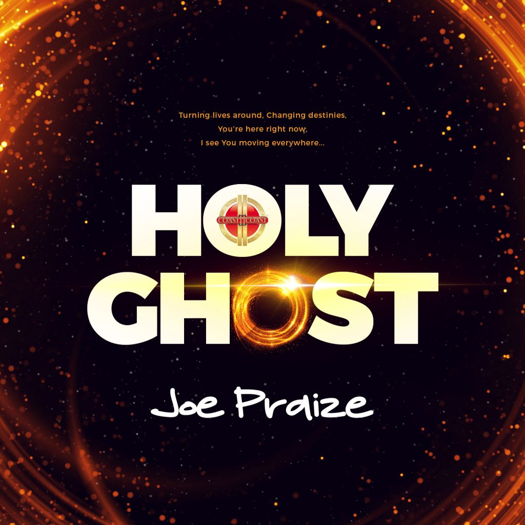 HOLY GHOST BY JOE PRAIZE MP3 DOWNLOAD AND LYRICS