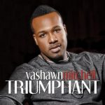 NOBODY GREATER BY VASHAWN MITCHELL MP3 DOWNLOAD