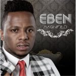 JESUS HOW I LOVE YOU BY EBEN LYRICS & MP3 DOWNLOAD