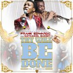 Frank Edwards Thy Will Be Done feat. Nathaniel Bassey Download MP3 LYRICS