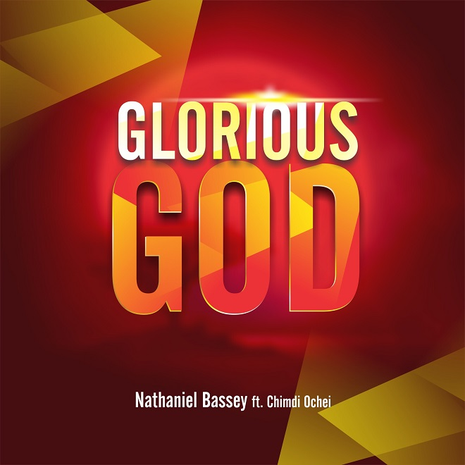Glorious God By Nathaniel Bassey Free MP3 Download