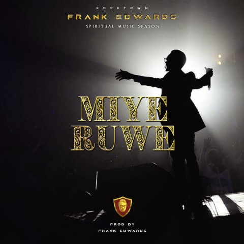 MIYE RUWE BY FRANK EDWARDS FREE MP3 DOWNLOAD