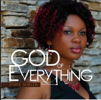 GOD OF EVERYTHING BY VIWE NIKITA FREE MP3 DOWNLOAD