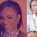 I TESTIFY – ADA EHI LYRICS & MP3 DOWNLOAD