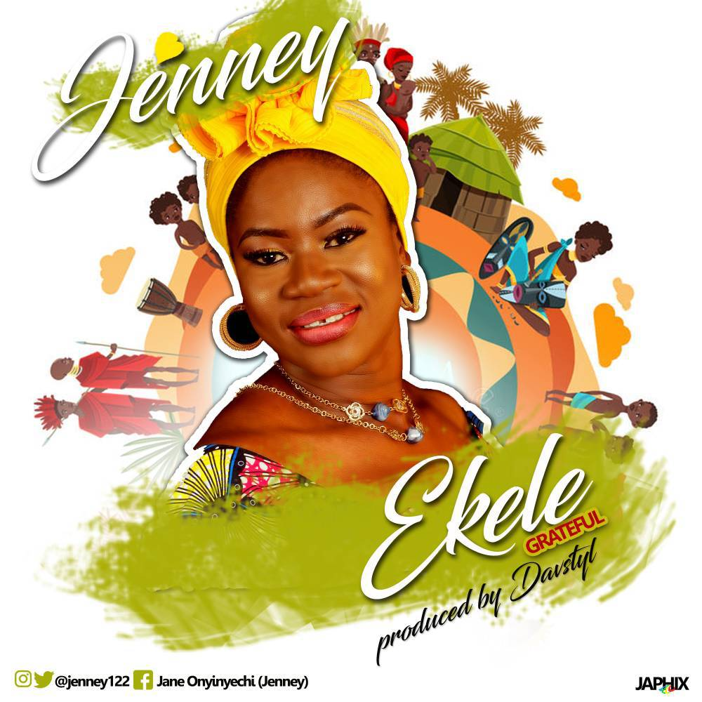 EKELE (GRATEFUL) - JENNEY LYRICS & MP3 DOWNLAD