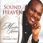 ARUGBO OJO BY MINISTER KENN LYRICS & MP3 DOWNLOAD