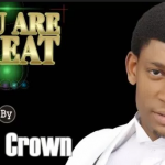 YOU ARE GREAT BY STEVE CROWN LYRICS & MP3 DOWNLOAD