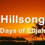 DAYS OF ELIJAH BY HILLSONG LYRICS & MP3 DOWNLOAD