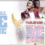 THY WILL BE DONE BY FRANK EDWARDS FT NATHANIEL BASSEY LYRICS & MP3 DOWNLOAD