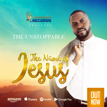 THE NAME OF JESUS BY THE UNSTOPPABLE LYRICS & MP3 DOWNLOAD