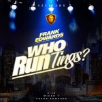 WHO RUN THINGS? BY FRANK EDWARDS MP3 FREE DOWNLOAD