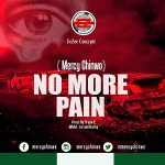 NO MORE PAIN MERCY CHINWO LYRICS & MP3 DOWNLOAD