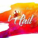 I HAIL YOU – SONNIE BADU LYRICS & MP3 DOWNLOAD