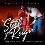 STILL YOU REIGN – SONNIE BADU LYRICS & MP3 DOWNLOAD