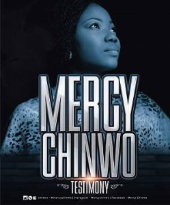 TESTIMONY - MERCY CHINWO LYRICS & MP3 DOWNLOAD