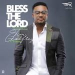 BLESS THE LORD TIM GODFREY LYRICS & MP3 DOWNLOAD
