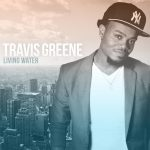 "All The Glory Song And Lyrics Free Download ""Travis Greene"""