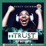 TRUST MERCY CHINWO LYRICS & MP3 DOWNLOAD