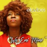 WA EMI MIMO – ELLAVIBES LYRICS & MP3 DOWNLOAD