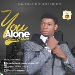 YOU ALONE BY STEVE CROWN LYRICS & MP3 DOWNLOAD