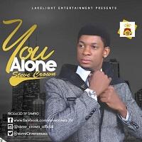 YOU ALONE - STEVE CROWN LYRICS & MP3 DOWNLOAD