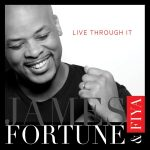 LIVE THROUGH IT BY JAMES FORTUNE & FIYA LYRICS & MP3 DOWNLOAD