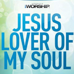 JESUS LOVER OF MY SOUL BY HILLSONG LYRICS & MP3 DOWNLOAD