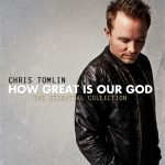 HOW GREAT IS OUR GOD BY CHRIS TOMLIN MP3 DOWNLOAD