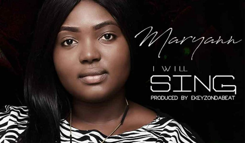 I will sing By Maryann Mp3 Download