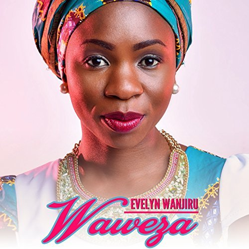 JEHOVAH ELOHIM (LORD ALMIGHTY) BY EVELYN WANJIRU