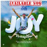 JOE PRAIZE JOY OVERFLOW LYRICS & MP3 DOWNLOAD