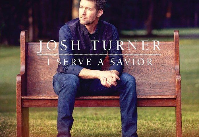 Josh Turner I Serve A Savior LYRICS and MP3 DOWNLOAD