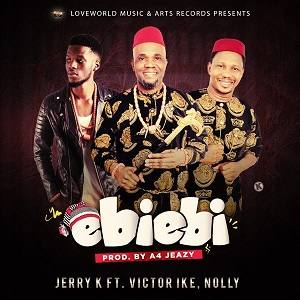 Ebi Ebi Download and Lyrics by Jerry K – Christian Music