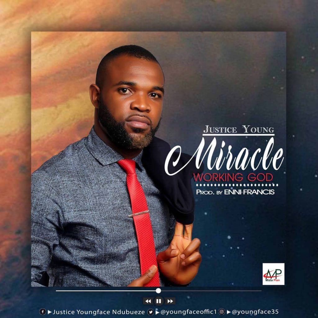 MIRACLE WORKING GOD BY NDUBUEZE JUSTICE MP3 DOWNLOAD
