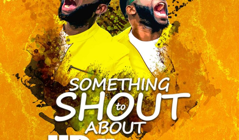 SOMETHING TO SHOUT ABOUT BY UR FLAMES MP3 DOWNLOAD