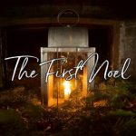 THE FIRST NOEL CHRISTMAS SONG LYRICS, MP3 & HYMN