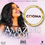 AMAZING GOD BY CCIOMA MP3 DOWNLOAD