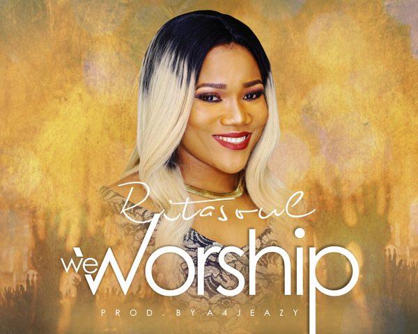 WE WORSHIP BY RITASOUL MP3 DOWNLOAD