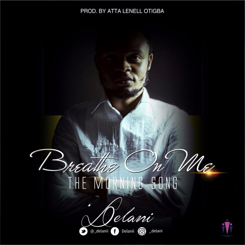 BREATHE ON ME BY DELANI MP3 DOWNLOAD