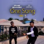 ONE SONG BY FRANK EDWARDS FT. DA MUSIC MP3 DOWNLOAD