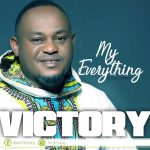 My Everything By Victory Iboro MP3 Download Free
